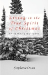 Living in the True Spirit of Christmas, Stephanie Owen devotional