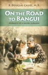 On the Road to Bangui, R. Cassel, published book edited by Kelsey Mitchener