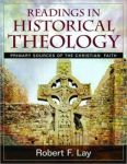 Readings in Historical Theology, Bob Lay, published book edited by Kelsey Mitchener