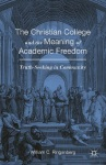 The Christian College and the Meaning of Academic Freedom, Bill Ringenberg