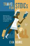Travel for STOICs by Eva Rome   travel memoir edited by Kelsey Mitchener